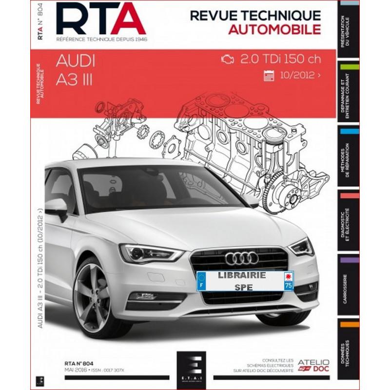 REVUE TECHNIQUE AUDI A3 III 2.0L depuis 2012 - RTA 804 Librairie Automobile SPE 9791028305987