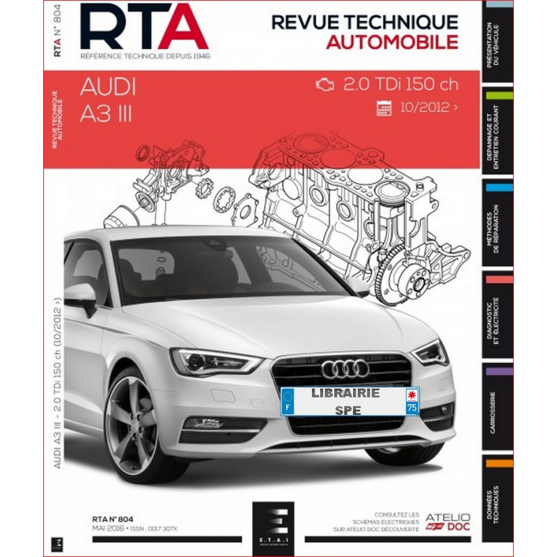 revue technique audi a3 iii 2 0l depuis 2012 rta 804 9791028305987. Black Bedroom Furniture Sets. Home Design Ideas