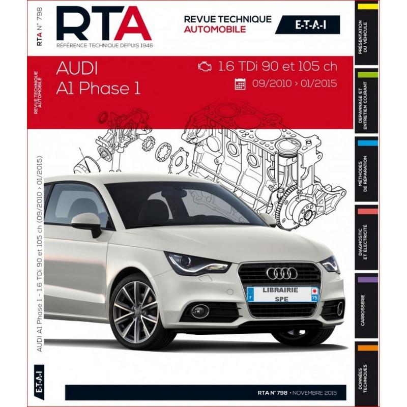 REVUE TECHNIQUE AUDI A1 PHASE 1 de 2010 à 2015 - RTA B798 Librairie Automobile SPE 9782726879856
