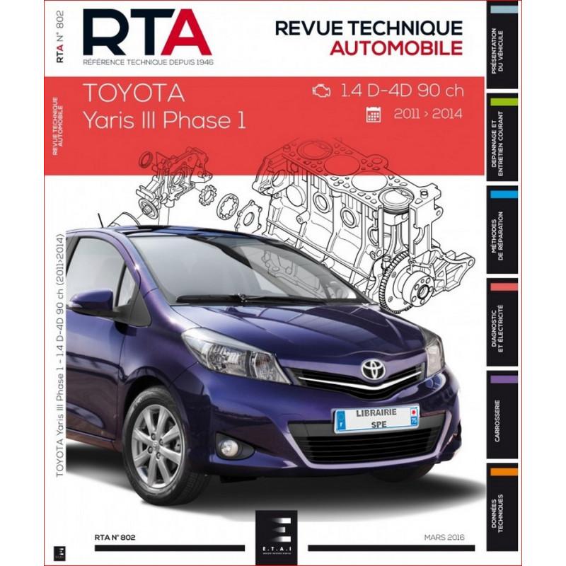REVUE TECHNIQUE TOYOTA YARIS III PHASE 1 de 2011 à 2014 - RTA 802 Librairie Automobile SPE 9782726878958