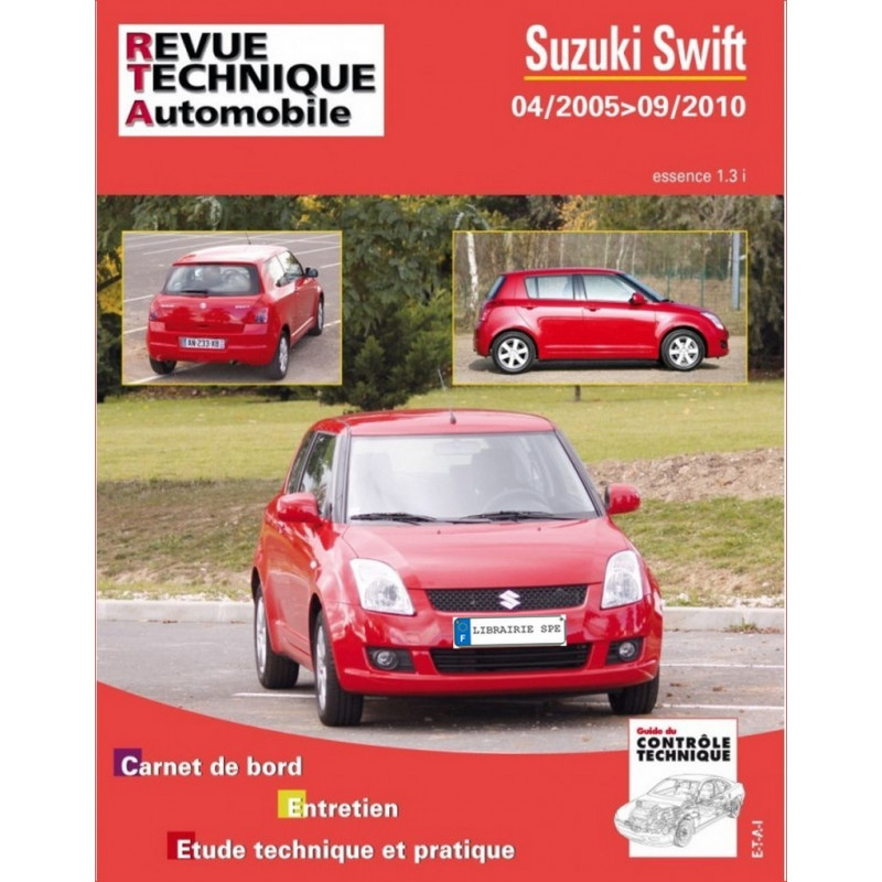 REVUE TECHNIQUE SUZUKI SWIFT ESSENCE de 2005 à 2010 - RTA B749 Librairie Automobile SPE 9782726874950