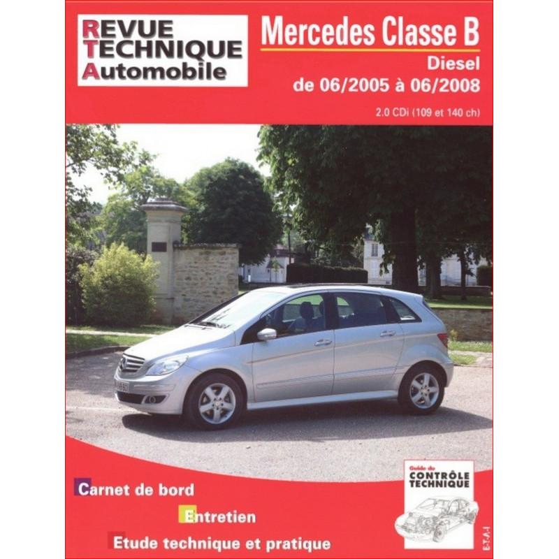 REVUE TECHNIQUE MERCEDES CLASSE B DIESEL de 2005 à 2008 - RTA B720 Librairie Automobile SPE 9782726872062