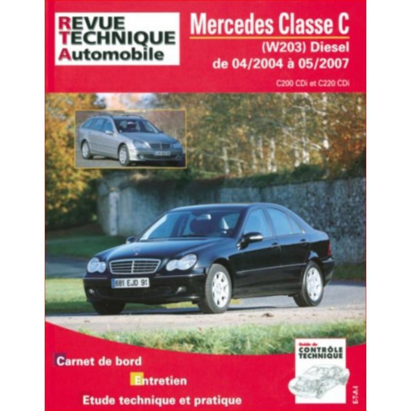 REVUE TECHNIQUE MERCEDES CLASSE C DIESEL de 2004 à 2007 - RTA B713 Librairie Automobile SPE 9782726871355