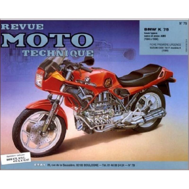 REVUE MOTO TECHNIQUE BMW K 75 de 1986 à 1996 - RMT 79 Librairie Automobile SPE 9782726890738
