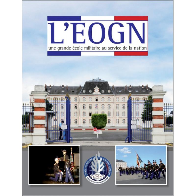 L' EOGN - École des Officiers de la Gendarmerie Nationale Edition SPE Barthelemy Librairie Automobile SPE 9782912838704