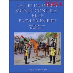 L'ENCYCLOPÉDIE DE LA GENDARMERIE -SOUS LE CONSULAT ET PREMIER EMPIRE Tome 6 Edition SPE Barthelemy 9782912838384