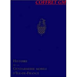HISTOIRE DE LA GENDARMERIE MOBILE D'ÎLE DE FRANCE / SPE BARTHELEMY