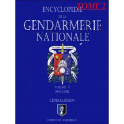 ENCYCLOPÉDIE DE LA GENDARMERIE NATIONALE 1900 A 1982 (TOME 2) / SPE BARTHELEMY