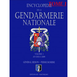 ENCYCLOPÉDIE DE LA GENDARMERIE NATIONALE - AN 1000 A 1899 Tome 1 Edition SPE Barthelemy Librairie Automobile SPE 9782912838285