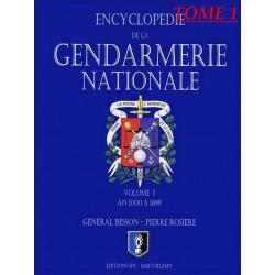 ENCYCLOPÉDIE DE LA GENDARMERIE NATIONALE - AN 1000 A 1899 Tome 1 Edition SPE Barthelemy 9782912838285