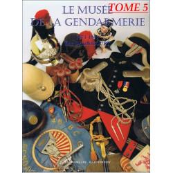 L'ENCYCLOPÉDIE DE LA GENDARMERIE - LE MUSÉE 1971-1945 Tome 5 Edition SPE Barthelemy 9782912838360