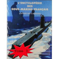 L'ENCYCLOPÉDIE DES SOUS-MARINS FRANÇAIS - L'APOGÉE DES CLASSIQUES - TOME 3 Edition SPE Barthelemy Librairie Automobile SPE 97...