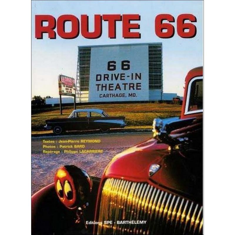 ROUTE 66 De Chicago à Los Angeles Edition SPE Barthelemy Librairie Automobile SPE 9782912838131