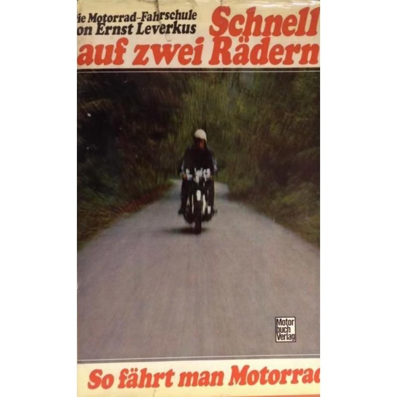SCHNELL AUF ZWEI RÄDEN DIE MOTORRAD-FAHRSCHULE Librairie Automobile SPE 9783879430949