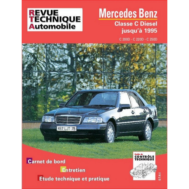 REVUE TECHNIQUE MERCEDES CLASSE C DIESEL JUSQU'A 1995 - RTA 578 Librairie Automobile SPE 9782726857816
