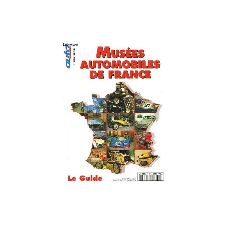MUSEES AUTOMOBILE DE FRANCE - Auto Passion Hors série Librairie Automobile SPE AUTO PASSION HS