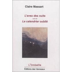 L'AVEU DES NUITS SUIVI DE LE CALENDRIER OUBLIÉ / CLAIRE MASSART / EDITIONS DES VANNEAUX Librairie Automobile SPE 9782371291072