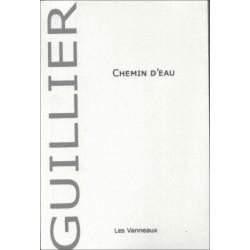 CHEMIN D'EAU / VINCENT GUILLIER / EDITIONS DES VANNEAUX Librairie Automobile SPE 9782371290631