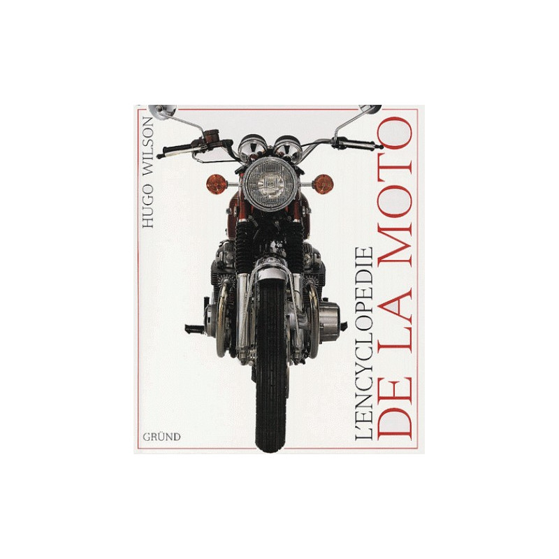 L'ENCYCLOPÉDIE DE LA MOTO Librairie Automobile SPE 9782700058420