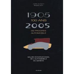 1905 - 2005, 100 ANS DE PROGRES AUTOMOBILE Librairie Automobile SPE 1905 - 2005