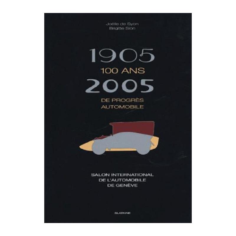 1905 - 2005, 100 ANS DE PROGRES AUTOMOBILE