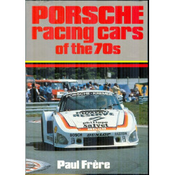 PORSCHE RACING CARS OF THE 70s de PAUL FRERE