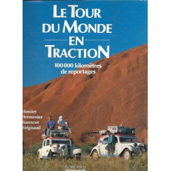 Le Tour du monde en traction. 100 000 kilomètres de reportages Librairie Automobile SPE 9782905292292