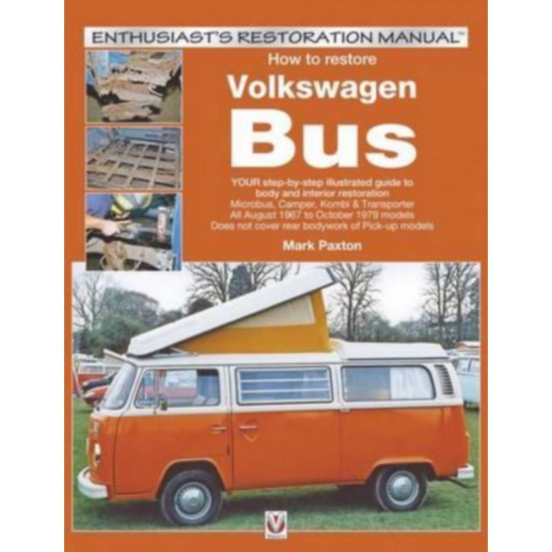 How to Restore Volkswagen Bus Librairie Automobile SPE 9781845840938