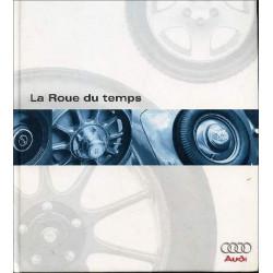 La roue du temps / l'histoire de la societe AUDI AG Librairie Automobile SPE ROUE DU TEMPS