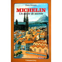 MICHELIN UN SIECLE DE SECRETS de ALAIN JEMAIN Librairie Automobile SPE 9782702104408