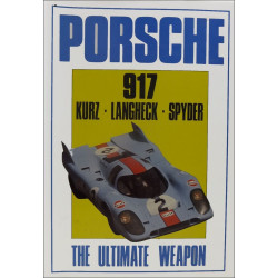 PORSCHE 917 KURZ - LANGHECK - SPYDER, THE ULTIMATE WEAPON