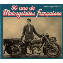 50 ANS DE MOTOCYCLETTES FRANCAISES de Dominique PASCAL / EPA