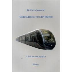 Chroniques de l'éphémère à bord du tram bordelais Librairie Automobile SPE 9782857922322