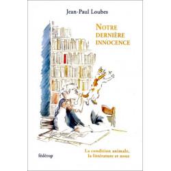 Notre dernière innocence de Jean-Paul Loubes Librairie Automobile SPE 9782857922315