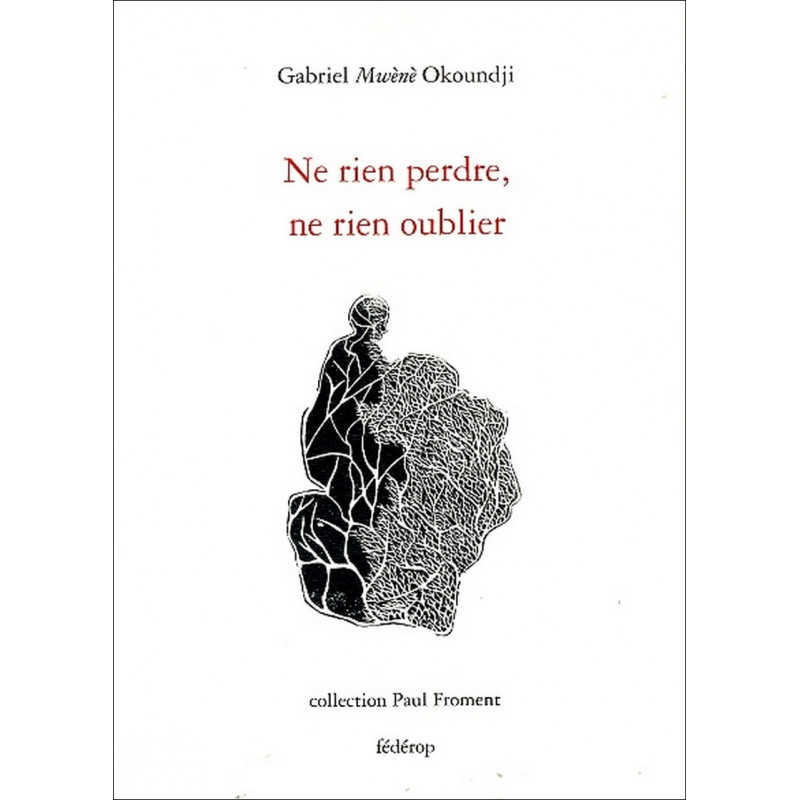 Ne rien perdre, ne rien oublier de Gabriel Mwènè Okoundji Librairie Automobile SPE 9782857922339