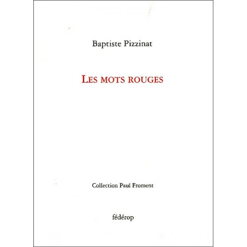 Les mots rouges de Baptiste Pizzinat Librairie Automobile SPE 9782857922308