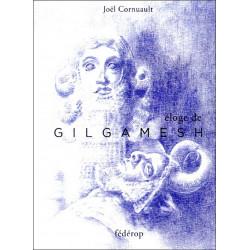 Eloge de Gilgamesh  de Joël CORNUAULT
