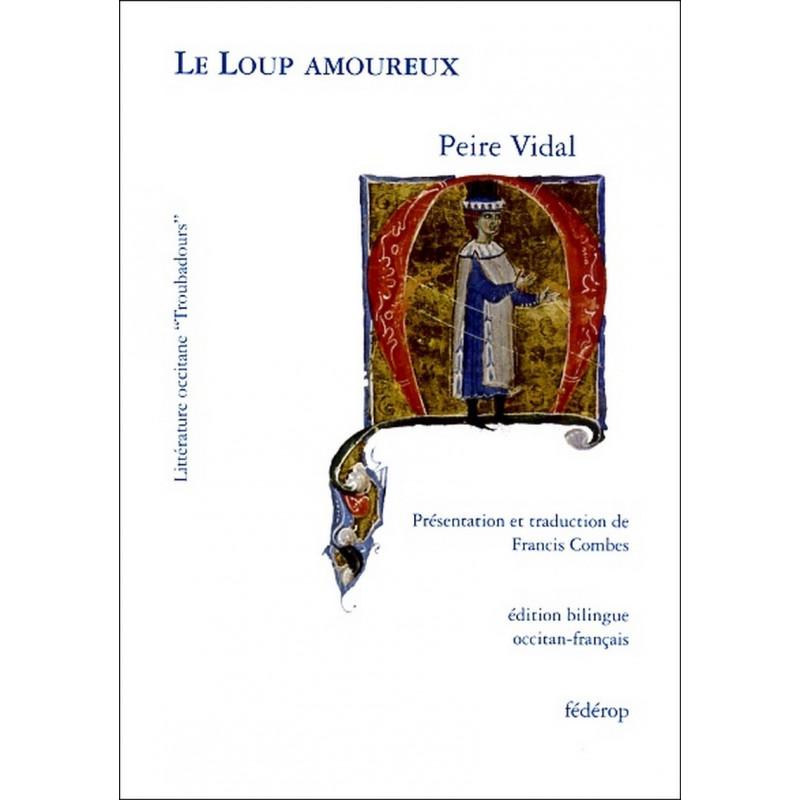 Le Loup amoureux de Peire VIDAL Librairie Automobile SPE 9782857922209