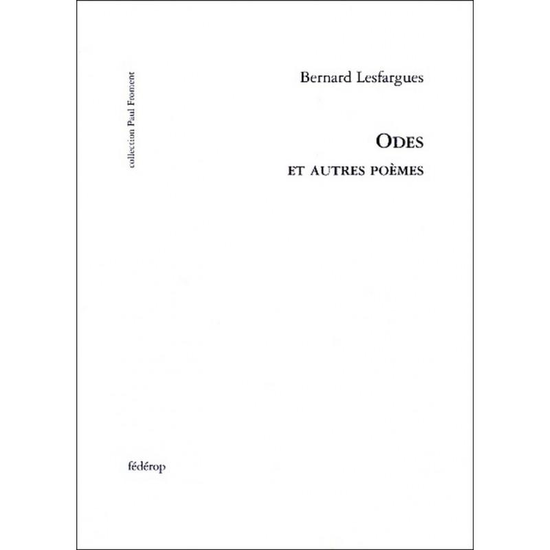 Odes et autres poèmes de Bernard LESFARGUES Librairie Automobile SPE 9782857922186