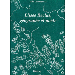 Elisée Reclus, géographe et poète de Joël CORNUAULT Librairie Automobile SPE 9782857922162