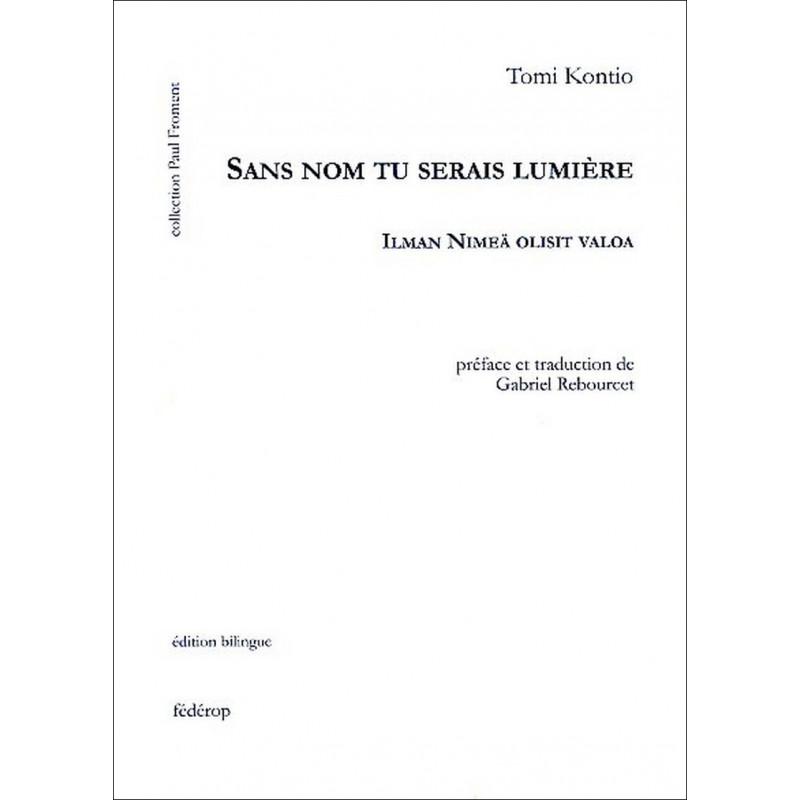 Sans nom tu serais lumière de Tomi KONTIO Librairie Automobile SPE 9782857922117