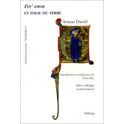 Fin'amor et folie du verbe de Arnaut DANIEL