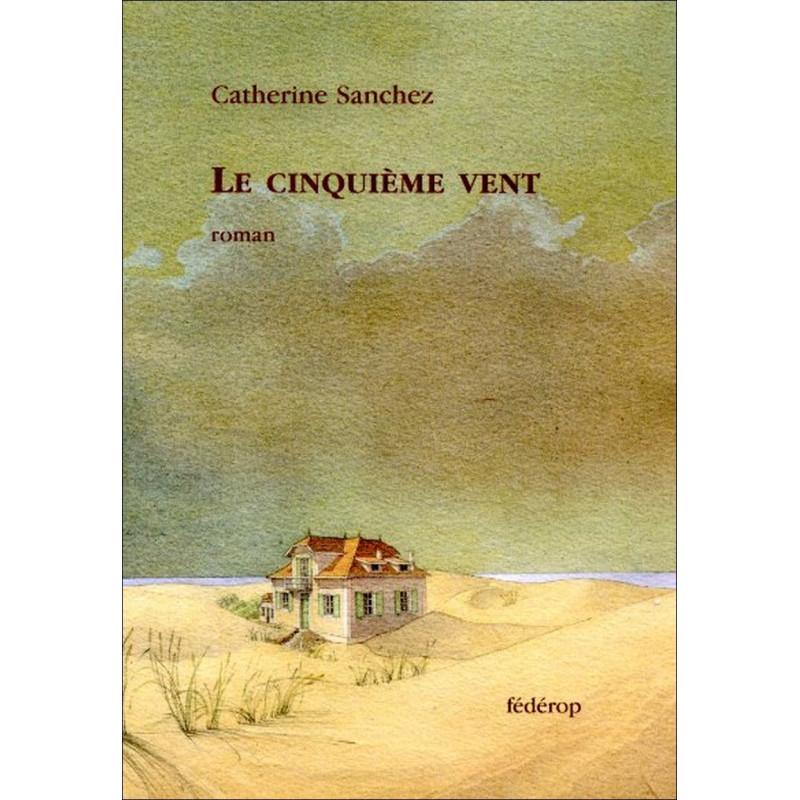 Le cinquième vent de Catherine SANCHEZ Librairie Automobile SPE 9782857921998