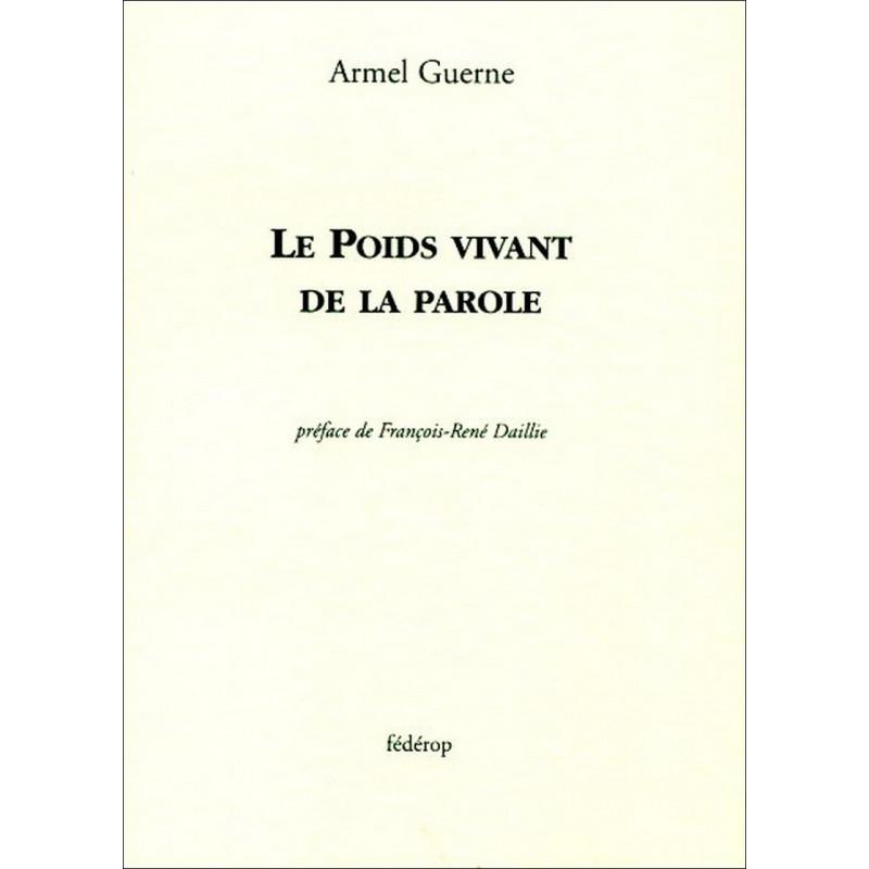 Le Poids vivant de la parole de Armel GUERNE Librairie Automobile SPE 9782857921745