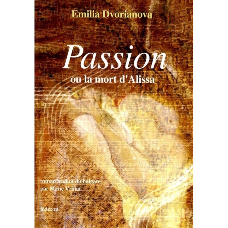 Passion ou la mort d'Alissa de Emilia DVORIANOVA Librairie Automobile SPE 9782857921622