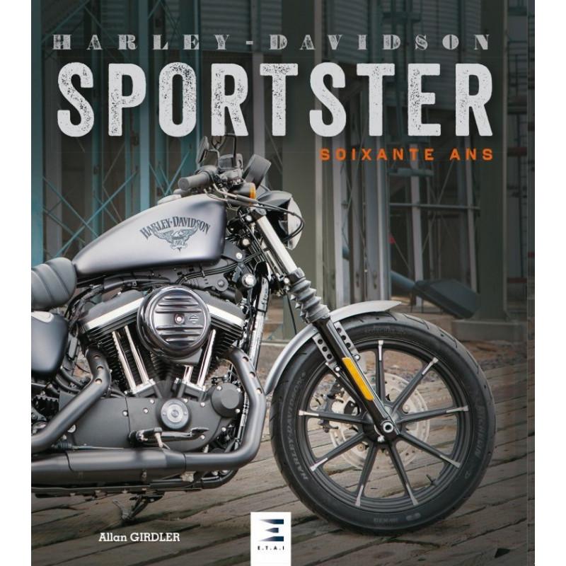 HARLEY-DAVIDSON 60 ANS plus de 100 SPORTSTER Librairie Automobile SPE 9791028302108