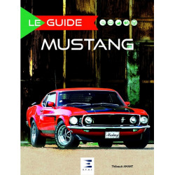 LE GUIDE FORD MUSTANG (édition enrichie) Librairie Automobile SPE 9791028302429