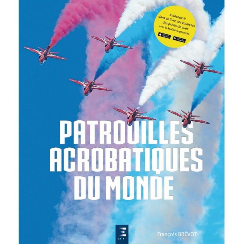 PATROUILLES ACROBATIQUES DU MONDE avec Réalité augmentée Librairie Automobile SPE 9791028302030