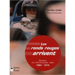 Les ronds rouges arrivent. Souvenirs d 'un chef de publicité - pilote - 1964-1973 / Jean-marc CHA Librairie Automobile SPE 97...