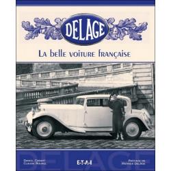 DELAGE LA BELLE VOITURE FRANÇAISE - 2EME ED. Librairie Automobile SPE 9782726894323